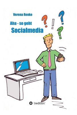 """Aha - So geht Social Media"" von Verena Renke"