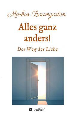 """""""Alles ganz anders!"""" von Markus Baumgarten"""