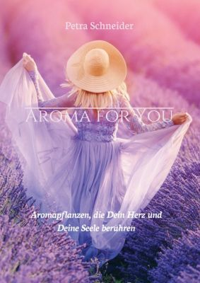"""AROMA FOR YOU"" von Petra Schneider"