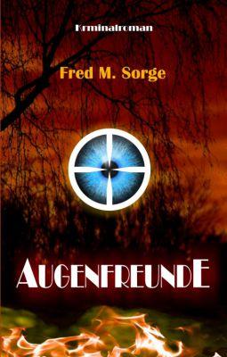"""""""Augenfreunde"""" von Fred M. Sorge"""