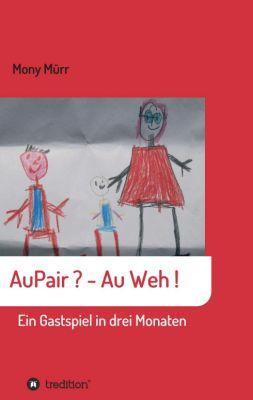 """""""AuPair ? - Au weh !"""" von Mony Mürr"""