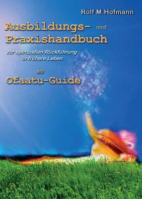 """""""Ausbildungs-und Praxishandbuch"""" von Rolf M. Hofmann"""