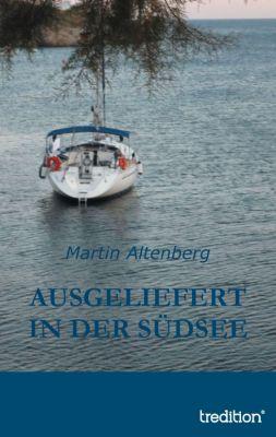 """""""Ausgeliefert in der Südsee"""" von Martin Altenberg"""