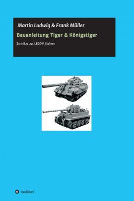"""""""Bauanleitung Tiger & Königstiger"""" von Martin Ludwig und Frank Müller"""