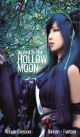 """Beneath The Hollow Moon"" von Hikaru Greyson"