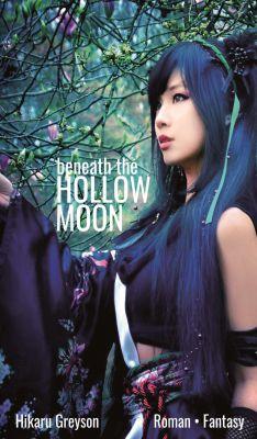 """""""Beneath The Hollow Moon"""" von Hikaru Greyson"""
