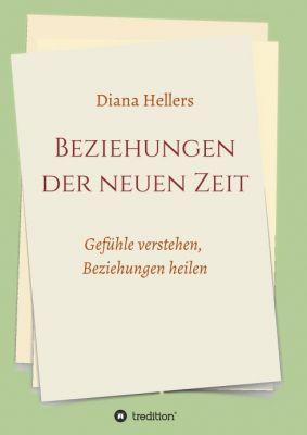 """""""Beziehungen der neuen Zeit"""" von Diana Hellers"""