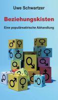 """""""Beziehungskisten"""" von  Dr. Uwe Schwartzer"""