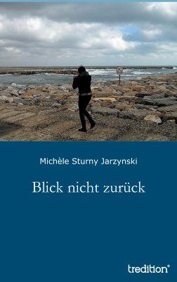 """""""Blick nicht zurück"""" von Michèle Sturny Jarzynski"""