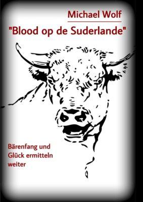 """""""""""Blood op de Suderlande"""""""" von Michael Wolf"""