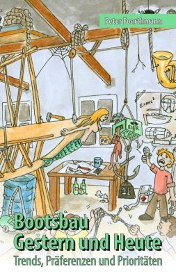 """""""Bootsbau - Gestern und Heute"""" von Peter Foerthmann"""