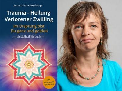 Jetzt bei Amazon: Trauma-Heilung Verlorener Zwilling, von Annett Petra Breithaupt (©)