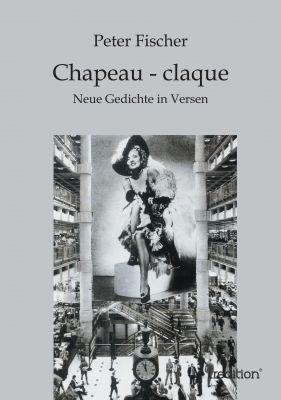 """""""Chapeau - claque"""" von Peter Fischer"""