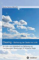 """""""Clearing - Befreiung der Seele ins Licht"""" von Bianka Denise Albrecht"""