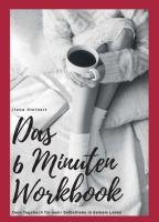 """""""Das 6 Minuten Workbook"""" von Ilona Steinert"""