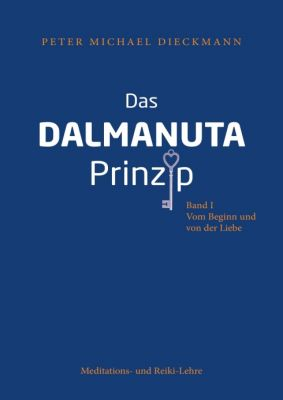 """Das Dalmanuta Prinzip"" von Peter Michael Dieckmann"