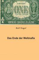 """""""Das Ende der Weltmafia"""" von Rolf Nagel"""