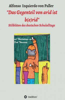 """""""Das Gegenteil von arid ist b(e)rid"""" von Alfonso Izquierdo"""