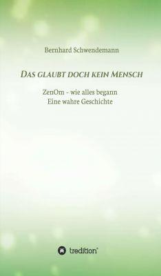 """""""Das glaubt doch kein Mensch..."""" von Bernhard Schwendemann"""