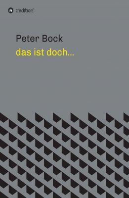 """""""das ist doch... """" von Peter Bock"""