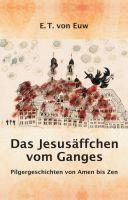 """""""Das Jesusäffchen vom Ganges"""" von E. T. von Euw"""