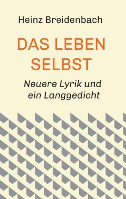 """""""Das Leben selbst"""" von Heinz Breidenbach"""
