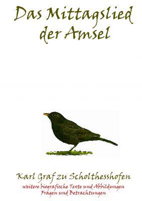 """""""Das Mittagslied der Amsel"""" von Karl Graf zu Scholthesshofen"""