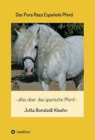 """""""Das Pura Raza Española Pferd"""" von Jutta Bonstedt Kloehn"""
