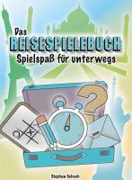 """""""Das Reisespielebuch"""" von Stephan Schoch"""