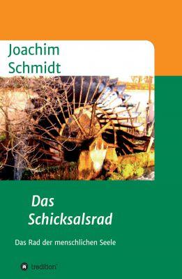 """""""Das Schicksalsrad"""" von Joachim Schmidt"""