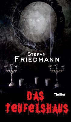 """Das Teufelshaus"" von Stefan Friedmann"