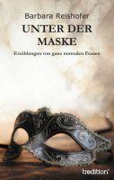"""""""Unter der Maske"""" von Barbara Reishofer"""
