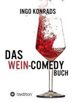 Das Wein-Comedy Buch – Humorvolle Satire rund um die Welt der Weine
