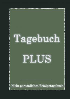 """""""Tagebuch PLUS - Mein persönliches Erfolgstagebuch mit Leitfragen zum Selbstcoaching"""" von Alexander Brinkenberger"""