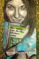den wald vor lauter bäumen nicht – poetische Malereien färben Worte und Alltag in Kunst und Sinn