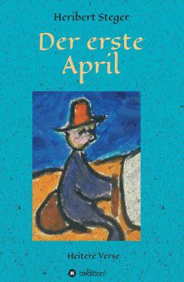 """""""Der erste April"""" von Heribert Steger und Dr. med. Walter Richard Maus"""
