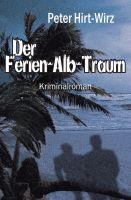 """""""Der Ferien-Alb-Traum"""" von Peter Hirt-Wirz"""