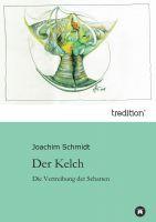 """""""Der Kelch"""" von Joachim Schmidt"""