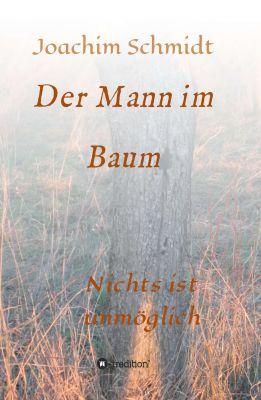 """""""Der Mann im Baum"""" von Joachim Schmidt"""