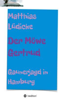 """""""Der Möwe Gertrud"""" von Matthias Lüdicke"""