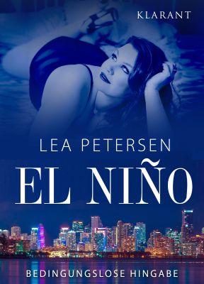 "Liebesroman ""El Niño - Bedingungslose Hingabe"" von Lea Petersen (Klarant Verlag. Bremen)"