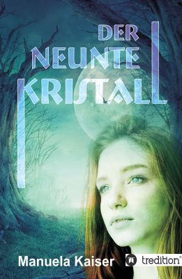 """""""Der neunte Kristall"""" von Manuela Kaiser"""
