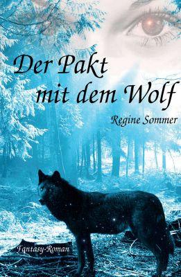"""""""Der Pakt mit dem Wolf"""" von Regine Sommer"""