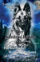 """""""Der Sandros Leisha Dog"""" von Sandy Kein"""