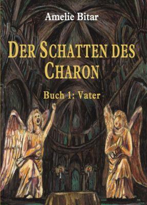 """""""DER SCHATTEN DES CHARON"""" von Amelie Bitar"""