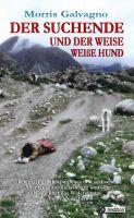 """""""Der Suchende und der weise weiße Hund"""" von Morris Galvagno"""