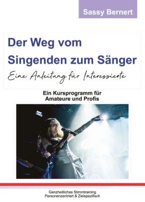 """""""Der Weg vom Singenden zum Sänger"""" von Sassy Bernert"""