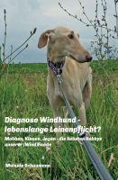 """""""Diagnose Windhund - lebenslange Leinenpflicht?"""" von Melanie Schaumann"""