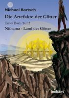 """""""Die Artefakte der Götter – zweiter Teil"""" von Michael Bartsch"""