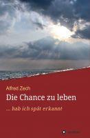 """""""Die Chance zu leben..."""" von Alfred Zech"""